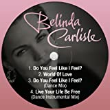 Belinda Carlisle - Do You Feel Like I Feel?