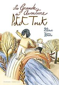 La grande aventure du Petit Tout par Agnès de Lestrade