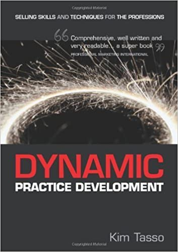 Book Dynamic Practice Development: Selling Skills and Techniques for the Professions by Kim Tasso (2003-10-01)