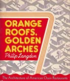 Orange Roofs, Golden Arches, Philip Langdon, 0394741293