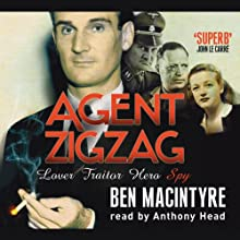 Agent Zigzag Audiobook by Ben MacIntyre Narrated by Anthony Head