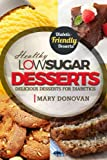 Low Sugar Desserts: Delicious dessert cookbook for diabetics
