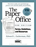 img - for The Paper Office Second Edition: Forms, Guidelines, and Resources: The Tools to Make Your Psychotherapy Practice Work Ethically, Legally, and Profitably (Includes Disk) book / textbook / text book