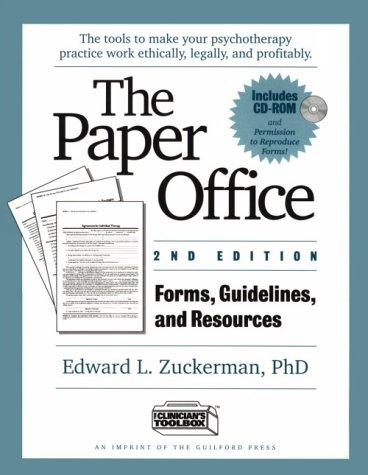 The Paper Office Second Edition: Forms, Guidelines, and Resources: The Tools to Make Your Psychotherapy Practice Work Ethically, Legally, and Profitably (Includes Disk)
