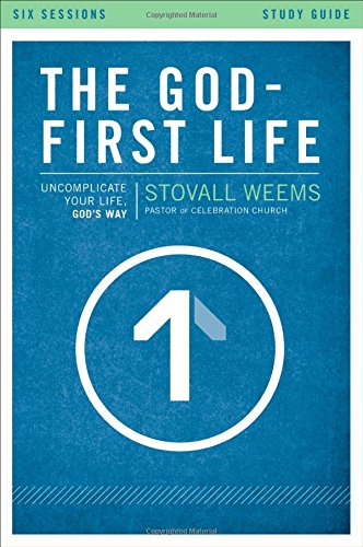 Download The God-First Life Study Guide: Uncomplicate Your Life, God's Way ebook