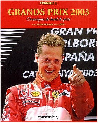 Télécharger en ligne Grands prix Formule 1 2003 epub pdf