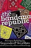 The Bandana Republic: A Literary Anthology by