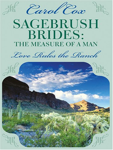 Sagebrush Brides: The Measure of a Man (Inspirational Romance Novella in Large Print)