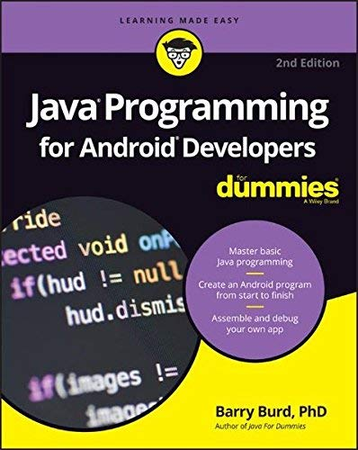 Java Programming for Android Developers For Dummies (For Dummies (Computer/Tech))