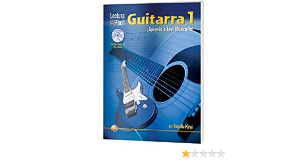 Lectura Fácil -- Guitarra, Vol 1: Aprende a Leer Música Ya! (Spanish Language Edition), Book & CD (Spanish Edition): Rogelio Maya: 0667749101032: ...