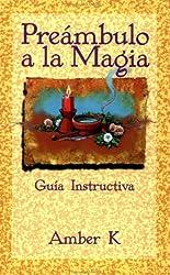 Preambulo a la Magia: Guia Instructiva = True Magick