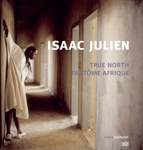 Isaac Julien: True North Fantôme Afrique by Brand: Hatje Cantz