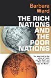 Rich Nations and the Poor Nations, Barbara Ward, 0393007464