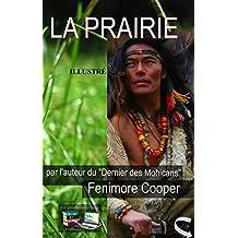 LA PRAIRIE (Illustré) (Le dernier des Mohicans) (French Edition)