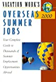 Overseas Summer Jobs 2000, Peterson's Guides Staff, 1854582291
