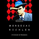 A Choice of Enemies | Mordecai Richler