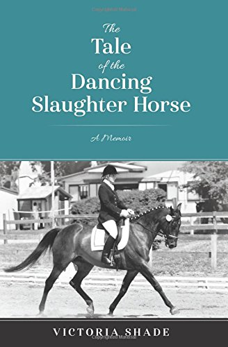 The Tale of the Dancing Slaughter Horse: A Memoir PDF