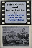 Price Guide and Introduction to Movie Posters and Movie Memorabilia, James S. Dietz, 0910041024