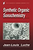 img - for Synthetic Organic Sonochemistry by Jean-Louis Luche (2013-12-31) book / textbook / text book
