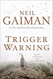 """Trigger Warning - Short Fictions and Disturbances"" av Neil Gaiman"