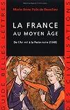 La France Au Moyen Age : De l'an Mil a la Peste Noire (1348), Polo de Beaulieu, Marie Anne, 2251410198