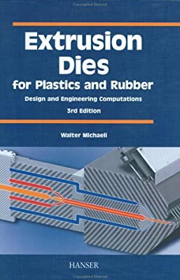 Extrusion Dies for Plastics and Rubber 3E: 'Design and