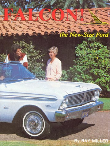 Falcon: The New-Size Ford (The Ford Road Series, Vol. 7) (The Ford Rd series) Ford Falcon