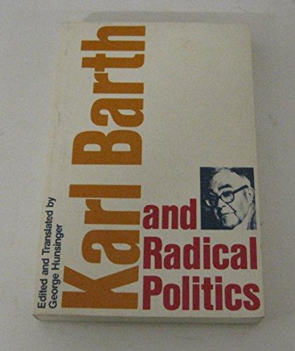 Karl Barth And Radical Politics