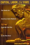 Capital, Labor, and State, David Brian Robertson, 0847697290