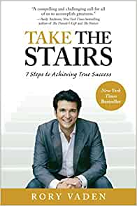 Take The Stairs 7 Steps To Achieving True Success Rory