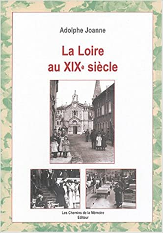 Livres La Loire au XIXe siècle epub pdf