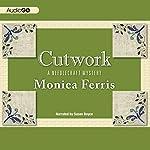 Cutwork: A Needlecraft Mystery, Book 7 | Monica Ferris