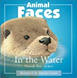 Animal Faces in the Water, Hannah Kate Sackett and Martin Camm, 1577684176