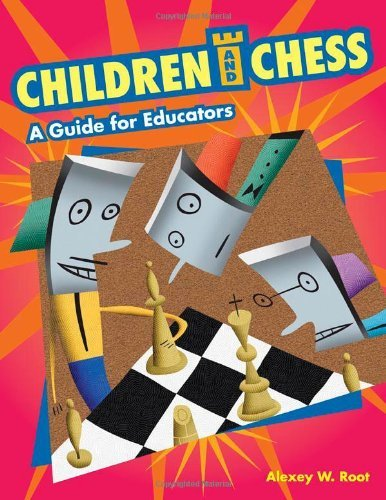 - Children and Chess: A Guide for Educators