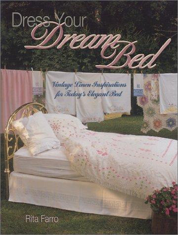 Download Dress Your Dream Bed: Vintage Linen Inspirations for Today's Elegant Bed pdf epub