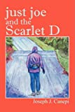 Just Joe and the Scarlet D, Joseph J. Canepi, 1432736981