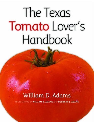 The texas tomato lovers handbook texas am agrilife research and the texas tomato lovers handbook texas am agrilife research and extension service series by fandeluxe Choice Image