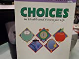 Choices in Health and Fitness for Life 9780897876186