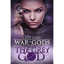 The Grey God (War of Gods Book 4)