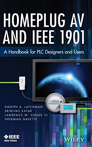 Homeplug AV and IEEE 1901: A Handbook for PLC Designers and Users [Latchman, Haniph A. - Katar, Srinivas - Yonge, Larry - Gavette, Sherman] (Tapa Dura)