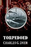 Torpedoed, Charles Dyer, 1490322264