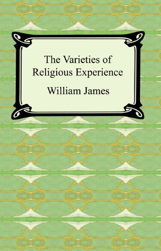 The Varieties of Religious Experience [with Biographical Introduction]