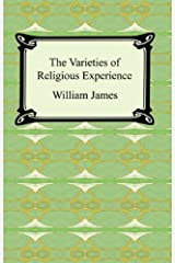 The Varieties of Religious Experience [with Biographical Introduction] Kindle Edition