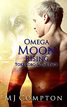 Omega Moon Rising (Toke Lobo & The Pack) by [Compton, MJ]
