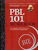 PBL 101 Workbook - 3rd Edition (Project Based Learning Workbook Series)