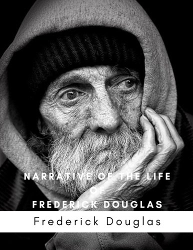 Narrative of the Life of Frederick Douglas by Frederick Douglas: The Classic Book -  Paperback