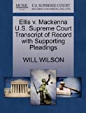 Ellis V. MacKenna U. S. Supreme Court Transcript of Record with Supporting Pleadings, Will Wilson, 1270446010