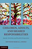 Children, Adults, and Shared Responsibilities : Jewish, Christian and Muslim Perspectives, , 1107011140