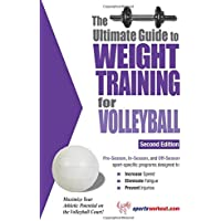 Ultimate Guide to Weight Training for Volleyball, 2nd Edition (Ultimate Guide to Weight Training: Volleyball)
