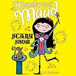 Monstrous Maud: Scary Show | A. B. Saddlewick
